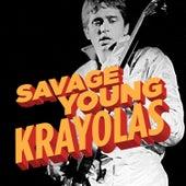 Savage Young Krayolas by The Krayolas