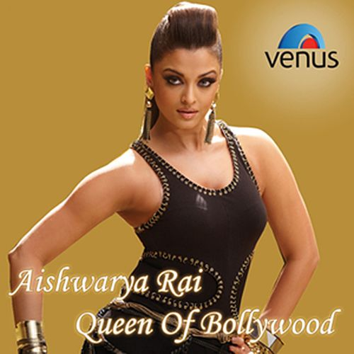 Aishwarya Rai - Queen Of Bollywood by Various Artists