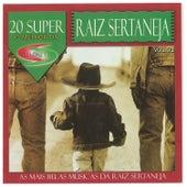 20 Super Sucessos - Raiz Sertaneja von Various Artists