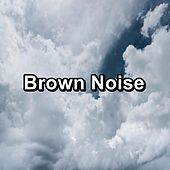 Brown Noise by Rain Sounds and White Noise