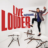 Live Louder by Nathaniel