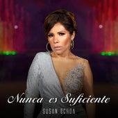 Nunca Es Suficiente de Susan Ochoa