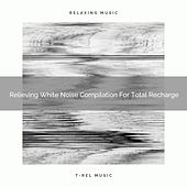 Relieving White Noise Compilation For Total Recharge by Pure Deep Sleep White Noise