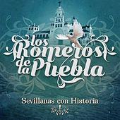 Sevillanas Con Historia by Los Romeros de la Puebla