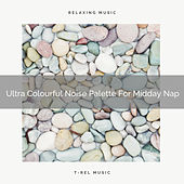Ultra Colourful Noise Palette For Midday Nap de Water Sound Natural White Noise