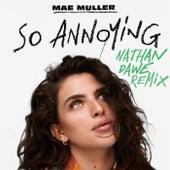 so annoying (nathan dawe remix) by Mae Muller