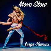 Move Slow de Serge Clemens