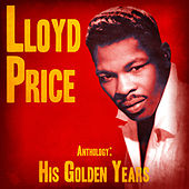 Anthology: His Golden Years (Remastered) by Lloyd Price