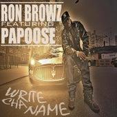 Write Cha Name (feat Papoose) de Ron Browz