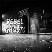Rebel Ghosts by Various Artists