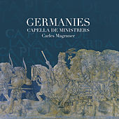 Germanies by Capella De Ministrers