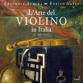 L'Arte del Violino in Italia, c. 1650-1700 by Various Artists
