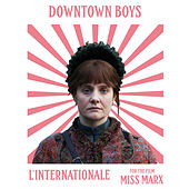 L'Internationale by Downtown Boys
