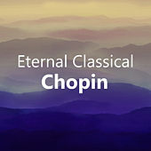 Eternal Classical: Chopin von Frédéric Chopin