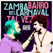 Zamba del Carnaval / Barro Tal Vez de Agustín Ronconi