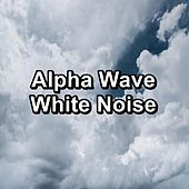 Alpha Wave White Noise by White Noise Pink Noise