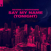 Say My Name (Tonight) de Sevenn