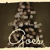 Boofo Goes Where Santa Goes by Patti Page, Gracie Fields, Steve Lawrence