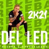 Receba o Avassalador 2K21 by Del Led