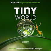Tiny World, Season 1 (Apple TV+ Original Series Soundtrack) by Benjamin Wallfisch