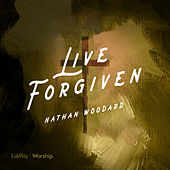 Live Forgiven de Nathan Woodard