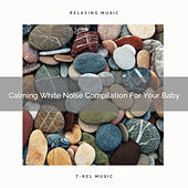 Calming White Noise Compilation For Your Baby de Water Sound Natural White Noise