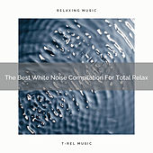 The Best White Noise Compilation For Total Relax by Ocean Waves For Sleep (1)