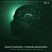 Solfeggio Frequencies and Binaural Beats: Healing Music, Isochronic Tones, Theta Waves, Alpha Waves and Ambient Music For Sleep, Brainwave Entrainment, Relaxation and Sleeping Music, Vol. 2 by Solfeggio Frequencies 528Hz