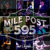 But I Digress... de Mile Post 595