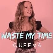 Waste My Time de Queeva