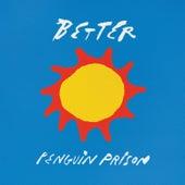 Better by Penguin Prison