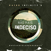 Não Mais Indeciso de Kayoo Infinity's