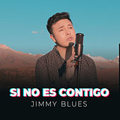 Si No Es Contigo de Jimmy Blues