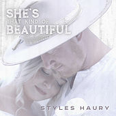She's That Kind of Beautiful by Styles Haury
