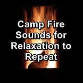 Camp Fire Sounds for Relaxation to Repeat by Christmas Music