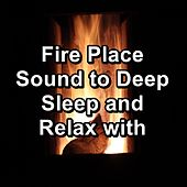 Fire Place Sound to Deep Sleep and Relax with von Yoga Music