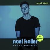 Every Morning (LANNÉ Remix) von Noel Holler