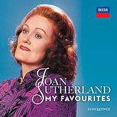 Joan Sutherland - My Favourites by Dame Joan Sutherland