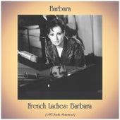 French Ladies: Barbara (All Tracks Remastered) de Barbara