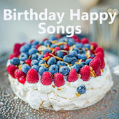 Birthday Happy Songs by Various Artists