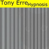 Hypnosis by Tony Erre