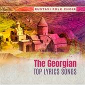 The Georgian Top Lyrics Songs von Rustavi Folk Choir