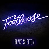 Footloose by Blake Shelton