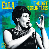 Ella: The Lost Berlin Tapes (Live) by Ella Fitzgerald