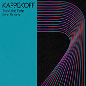 Trust the Fate von Kappekoff