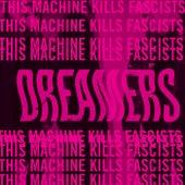 This Machine Kills Fascists fra DREAMERS