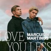 Love You Less di Marcus & Martinus