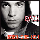 I Don't Want You Back di Eamon