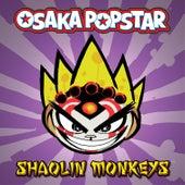 Shaolin Monkeys de Osaka Popstar