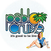 It's Good To Be Live de Pablo Cruise